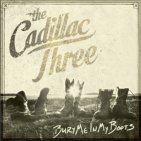 The Cadillac Three – Bury Me In My Boots Reviewed