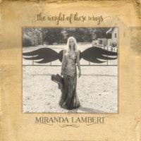 Miranda Lambert – The Weight of These Wings Reviewed