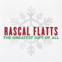 Rascal Flatts – The Greatest Gift of All