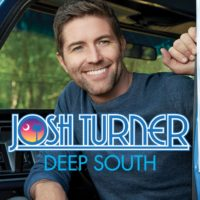 Josh Turner – Deep South: Turner returns with a fresh new record showing off his matured sound