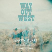 Marty Stuart & His Fabulous Superlatives – Way Out West Reviewed