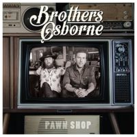 Brothers Osborne – Pawn Shop (Deluxe Edition) Reviewed