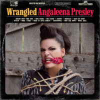 Angaleena Presley – Wrangled: The Pistol Annie returns and she's firing shots at country music!