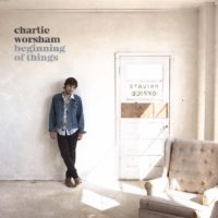 Charlie Worsham – The Beginning Of Things: The beginning of something special for the talented musician