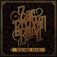 Zac Brown Band – Welcome Home: The country megastars head back to their roots for their fifth LP