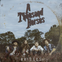 A Thousand Horses – Bridges: The band evolve and give us a hint of things to come