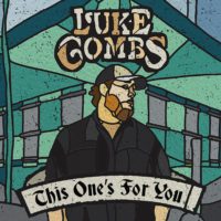 Luke Combs – This One's For You: The most highly anticipated debut LP of 2017 finally drops!