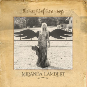 miranda-lambert-weight-of-these-wings-album