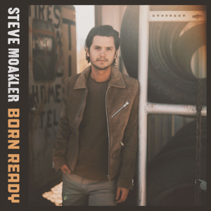 Steve Moakler Born Ready Album Cover