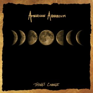 American Aquarium Things Change