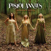 Pistol Annies – Interstate Gospel Album Review: The female superstar trio return!