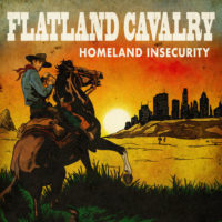 Flatland Cavalry – Homeland Insecurity Review: The long awaited second record from the Texan band hits!