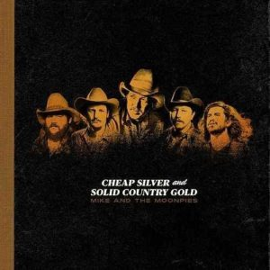 Mike and the Moonpies Cheap Silver and Solid Country Gold review
