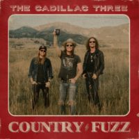 """The Cadillac Three """"Country Fuzz"""" – Album Review"""