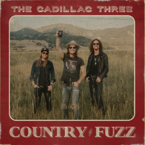 Cadillac Three Country Fuzz