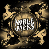 Noble Jacks – Stay Awake, Deluxe Edition. Just The Tonic, And Right On Time.