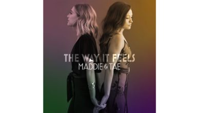 Maddie & Tae The Way It Feels