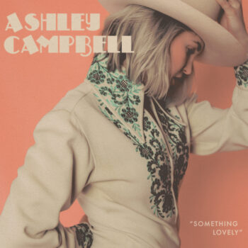 Ashley Campbell Something Lovely