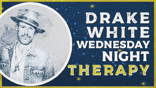 Drake White Wednesday Night Therapy