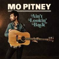 "Album Review – Mo Pitney – ""Ain't Lookin' Back"""