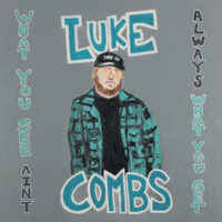 Luke Combs – What You See Ain't Always What You Get (Deluxe Edition) Album Review