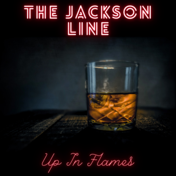 Up In Flames The Jackson Line