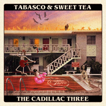 The Cadillac Three - Tabasco & Sweet Te