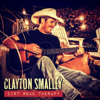 Clayton Smalley Dirt Road Therapy