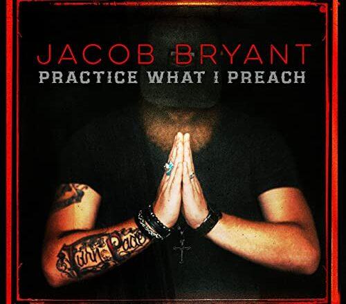 Jacob Bryant - Practice What I Preach Album Cover