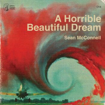 Sean McConnell A Horrible Beautiful Dream
