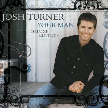 Josh Turner Your Man Deluxe Edition