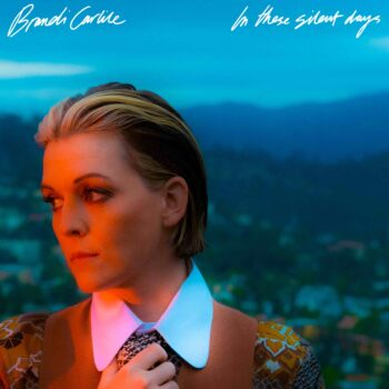 Brandi Carlile - In These Silent Days